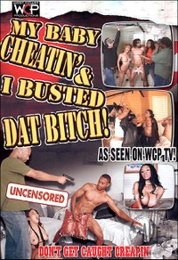 My_baby_cheatin_i_busted_dat_bitch_